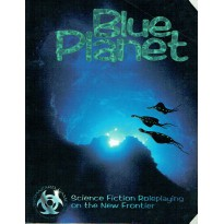 Blue Planet - Livre de base (Rpg 1st edition en VO) 002