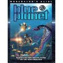 Moderator's Guide (jdr Blue Planet 2nd edition) 001