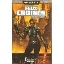 Feux Croisés (roman Warhammer 40,000 en VF) 001