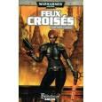 Feux Croisés (roman Warhammer 40,000 en VF) 003