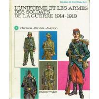 L'uniforme et les armes des soldats de la guerre 1914-1918 - Tome 1 (livre Funcken en VF)