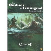 Les Ombres de Léningrad & Autres Contes (jdr L'Appel de Cthulhu V6)