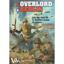 D'Overlord à Berlin (wargame complet Vae Victis) 002