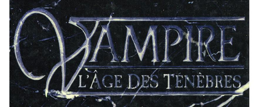 Vampire l'Age des Ténèbres / Vampire Dark Ages