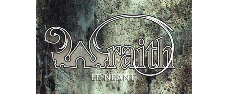 Wraith Le Néant / Wraith The Oblivion