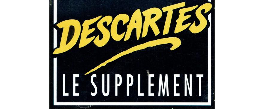 Descartes Le Supplément